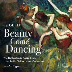 Gordon Getty: Beauty Come Dancing