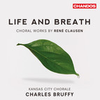 Life and Breath - Choral Works by René Clausen