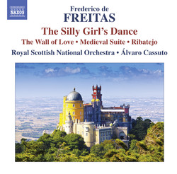 Freitas: The Silly Girl's Dance - The Wall of Love - Medieval Suite - Ribatejo