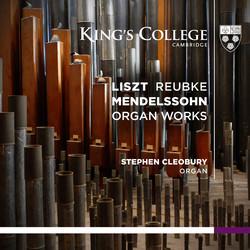 Liszt - Reubke - Mendelssohn: Organ Works