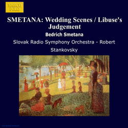 Smetana, B.: Wedding Scenes / Libuse's Judgement