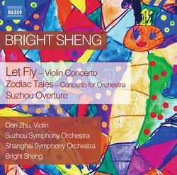 Bright Sheng: Let Fly, Zodiac Tales & Suzhou Overture