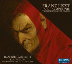Eine Faust-Symphonie in drei Charakterbildern, S. 108 (1854 Version) [Arr. H. Albrecht for Organ]