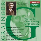 Grainger Edition, Vol. 9: Works for Chorus and Orchestra