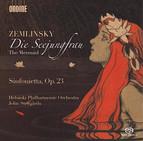 Zemlinsky: Die Seejungfrau & Sinfonietta, Op. 23