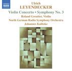 Leyendecker: Violin Concerto / Symphony No. 3