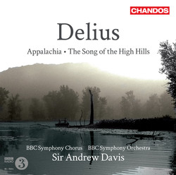 Delius: Appalachia / The Song of the High Hills