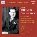 Bjorling, Jussi: Bjorling Collection, Vol. 6: The Erik Odde Pseudonym Recordings and Other Popular Works (1931-1935)