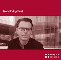 David Philip Hefti: Chamber Music