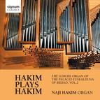Hakim Plays Hakim: The Schuke Organ of The Palacio Euskalduna of Bilbao, Vol. 2