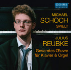 Reubke: Complete Works for Piano & Organ
