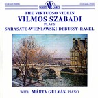 The Virtuoso Violin Vilmos Szabadi Plays Sarasate, Wieniawski, Debussy, Ravel