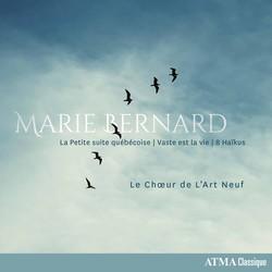 Marie Bernard: La Petite suite québécoise, Vaste est la vie & 8 Haïkus