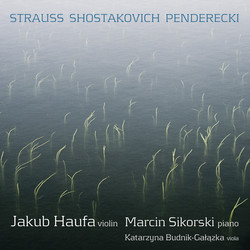Strauss: Violin Sonata in E flat major, Op. 18 - Shostakovich: Violin Sonata, Op. 134 - Penderecki: Ciaccona