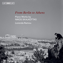From Berlin to Athens: Piano Music by Nikos Skalkottas