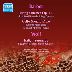 Barber: String Quartet - Cello Sonata - Wolf: Italian Serenade