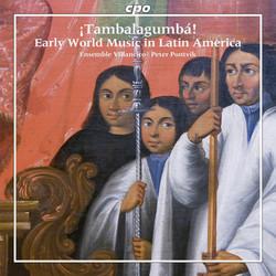 Tambalagumbá - Early World Music in Latin America