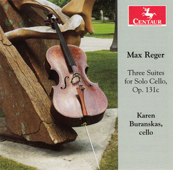 Reger: Three Suites for Solo Cello, Op. 131c