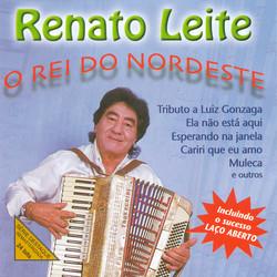 Renato Leite: O Rei do Nordeste