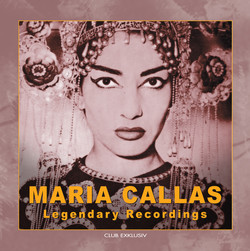 Maria Callas Legendary Recordings