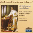 Vocal Music - Lenz, L. / Huber, N. / Henselt, A. / Stuntz, J.H. / Loehle, F.X. (The Longing of King) (Die Singphoniker)