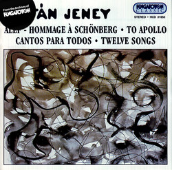 Jeney: Alef: Hommage A Schonberg / Apollonhoz (To Apollo) / 12 Songs