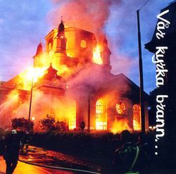 Vår kyrka brann…