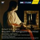 Schumann: Requiem - Der Königssohn - Nachtlied