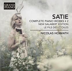 Satie: Complete Piano Works, Vol. 2
