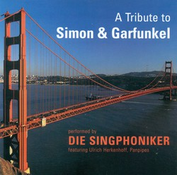 Vocal Music - Simon, P. / Cooke, S. / Batt, M. / Robles, D.A. / King, C. / Greenfield, H. (A Tribute To Simon and Garfunkel) (Die Singphoniker)