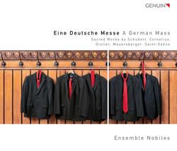 Eine Deutsche Messe: Sacred Works by Schubert, Cornelius, Distler, Mauersberger, Saint-Saens