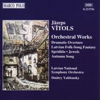 Vitols: Dramatic Overture / Fantasie / Spiriditis / 'Autumn Song'
