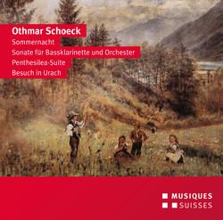 Schoeck: Sommernacht, Sonate für Bassklarinette, Penthesilea Suite & Besuch in Urach