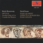Rosenzweig: Diptych - Froom: Piano Quartet - Down to a Sunless Sea - Piano Sonata