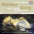 Mahler: Kindertotenlieder - Berg: Violin Concerto - 5 Altenberglieder