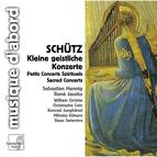 Schütz: Kleine geistliche Konzerte & Symphoniae Sacrae