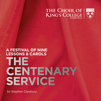 A Festival of Nine Lessons & Carols: The Centenary Service