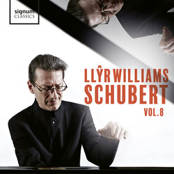 Llŷr Williams: Schubert, Vol. 8