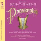 Saint-Saëns: Proserpine, R. 292