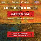 Rouse: Symphony No. 5, Supplica & Concerto for Orchestra