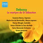 Debussy, C.: Martyre De St. Sebastien (Le) (Danco, Wough, De Montmollin, Ansermet) (1954)