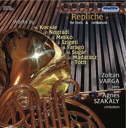 Kocsar, M.: Repliche No. 2 / Sugar, M.: Cimcor / Madarasz, I.: 5 Cases (Contemporary Hungarian Works for Horn and Cimbalom)