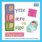 Lytte Laere Og Lege - Vuggeviser (Listen, Learn and Play - Lullabies)