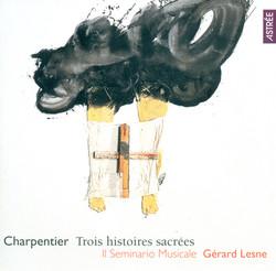 Charpentier, M.-A.: Mors Saulis Et Jonathae / Sacrificium Abrahae / In Circumcisione Domini