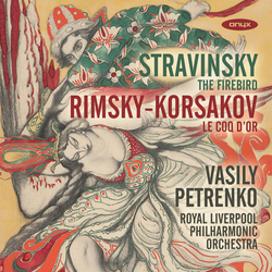 Stravinsky: L'Oiseau de feu - Rimsky-Korsakov: Le Coq d'or