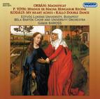 Orban, G.: Magnificat / Kodaly, Z.: Kallo Double Dance / Toth, P.: Hymnus De Magna Hungariae Regina