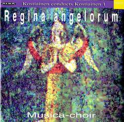 Kostiainen Conducts Kostiainen, Vol. 1: Regina angelorum