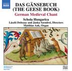 Gänsebuch (Das) (The Geese Book): German Medieval Chant