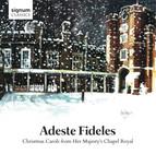Adeste Fideles - Christmas Carols from Her Majesty's Chapel Royal