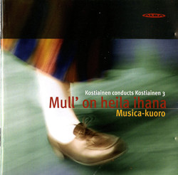 Kostiainen Conducts Kostiainen, Vol. 3: Mull' on heila ihana